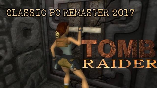Tomb Raider PC Classic Remaster 2017