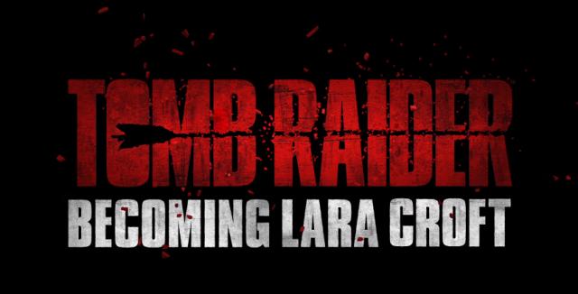Becoming Lara Croft